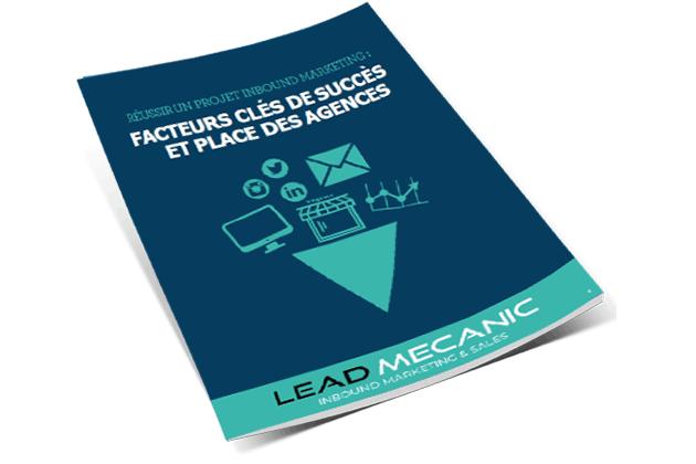 Réussir un projet inbound marketing Lead mecanic
