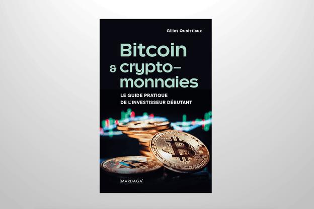 «Bitcoin & cryptomonnaies - Le guide pratique de l'investisseur débutant», un livre deGilles Quoistiaux. (Photo: Mardaga)
