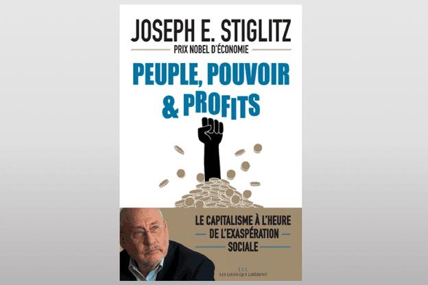 «Peuple, pouvoir & profits» de JosephStiglitz est paru en septembre2019 aux éditions Les liens qui libèrent (LLL). (Couverture: LLL)