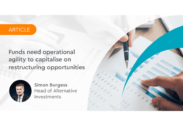 Funds need operational agility to capitalise on restructuring opportunities  Ocorian