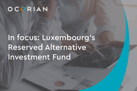In focus: Luxembourg's Reserved Alternative Investment Fund (Photo: Ocorian)