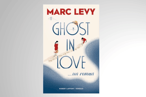 «Ghost in Love», Marc Levy ((Photo: Robert Laffont))
