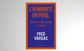 «L'humanité en péril», Fred Vargas ((Photo: Flammarion))
