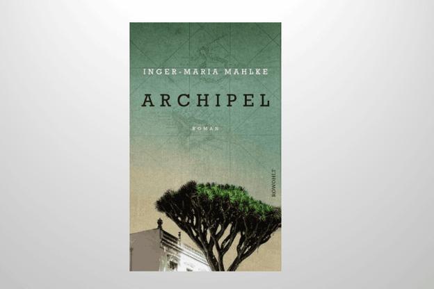 «Archipel» d'Inger-Maria Mahlke. (Illustration: Alinéa)
