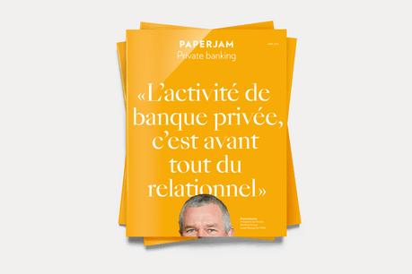 Le supplément Private banking accompagne le magazine Paperjam d'avril. (Photo: Maison Moderne)