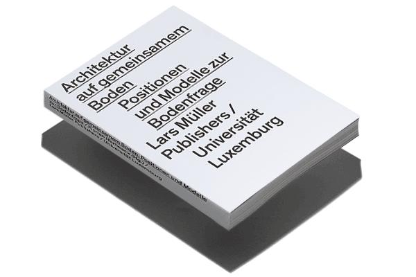 Un livre pour réfléchir à la question du foncier, écrit par FlorianHertweck. (Photo: Maison Moderne)