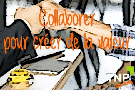 Collaborer pour créer de la valeur Photo : TNP Luxembourg