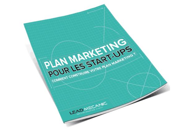 Comment construire votre plan marketing? Lead Mecanic